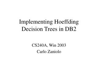 Implementing Hoeffding Decision Trees in DB2