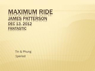 Maximum Ride James Patterson dec  13, 2012 fantastic