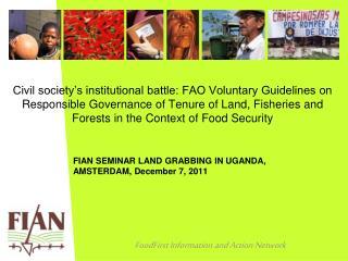FIAN SEMINAR LAND GRABBING IN UGANDA, AMSTERDAM, December 7, 2011