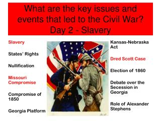 What are the key issues and events that led to the Civil War? Day 2 - Slavery
