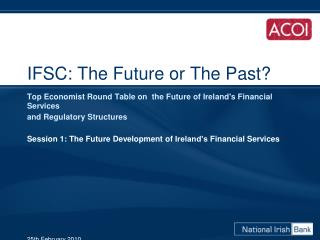 IFSC: The Future or The Past?