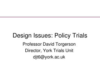 Design Issues: Policy Trials