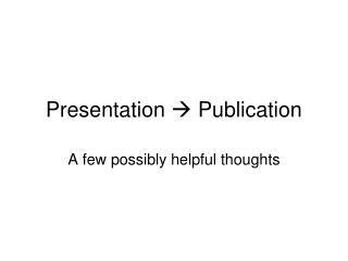 Presentation   Publication