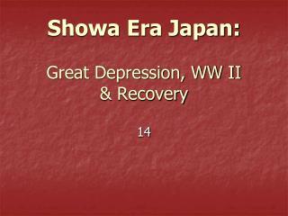 Showa Era Japan: Great Depression, WW II & Recovery