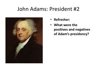 John Adams: President #2