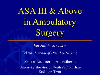 ASA III  Above in Ambulatory Surgery