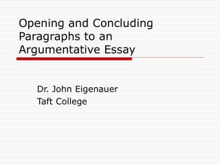 Opening and Concluding Paragraphs to an Argumentative Essay