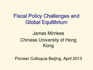 Fiscal Policy Challenges and Global Equilibrium