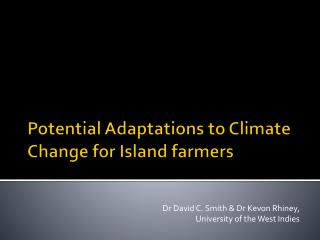 Potential Adaptations to Climate Change for Island farmers