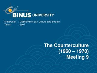 The Counterculture (1960 – 1970) Meeting 9