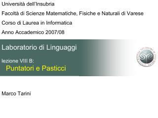 Laboratorio di Linguaggi lezione VIII B:  Puntatori e Pasticci