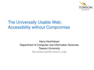 The Universally Usable Web: Accessibility without Compromise