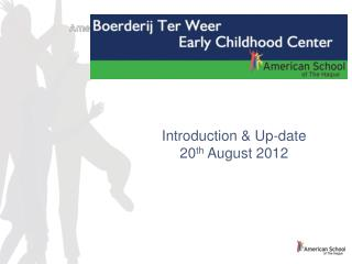 Introduction & Up-date 20 th  August 2012