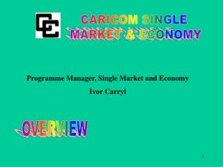 CARICOM SINGLE  MARKET  ECONOMY