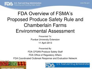 FDA Overview of FSMA�s Proposed Produce Safety Rule and Chamberlain Farms  Environmental Assessment