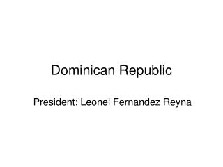 Dominican Republic