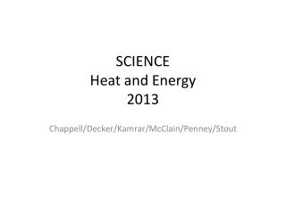 SCIENCE Heat and Energy 2013