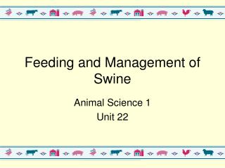 Feeding and Management of Swine