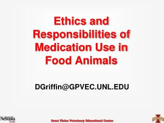 Ethics and Responsibilities of Medication Use in Food Animals