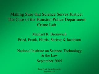 Making Sure that Science Serves Justice: The Case of the Houston Police Department Crime Lab