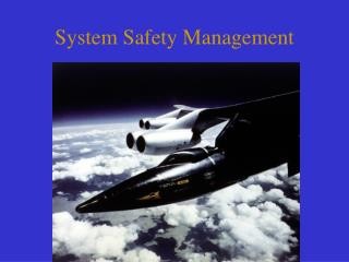System Safety Management