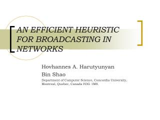AN EFFICIENT HEURISTIC FOR BROADCASTING IN NETWORKS