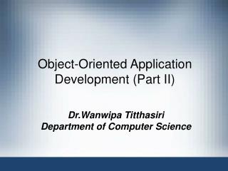 Object-Oriented Application Development (Part II)