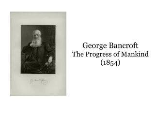 George Bancroft The Progress of Mankind (1854)