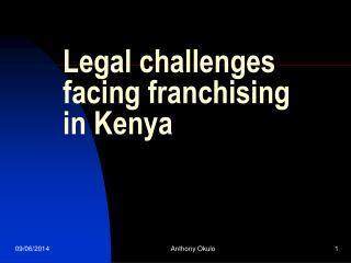 Legal challenges facing franchising in Kenya