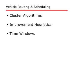Vehicle Routing & Scheduling