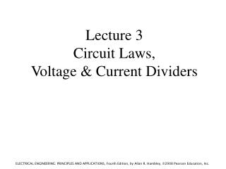 Lecture 3 Circuit Laws, Voltage & Current Dividers