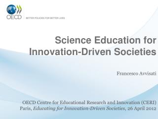 Science  Education  for Innovation- Driven Societies
