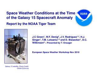 Space Weather Conditions at the Time of the Galaxy 15 Spacecraft Anomaly Report by the NOAA Tiger Team