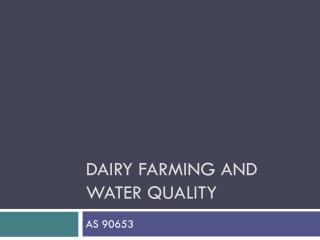 Dairy Farming and  W ater Quality