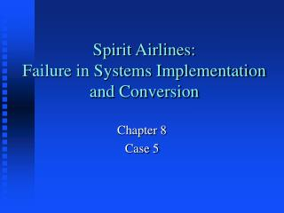 Spirit Airlines: Failure in Systems Implementation and Conversion