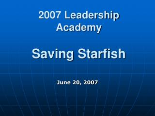 2007 Leadership Academy Saving Starfish