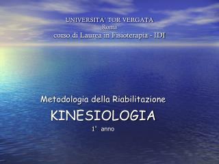 UNIVERSITA' TOR VERGATA   Roma corso di Laurea in Fisioterapia - IDI