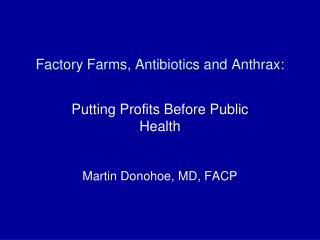 Factory Farms, Antibiotics and Anthrax: