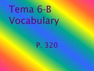 Tema 6-B Vocabulary