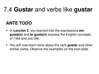 ANTE TODO In  Lección 2 , you learned that the expressions  me gusta(n)  and  te gusta(n)  express the English concepts