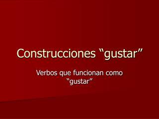 Construcciones �gustar�