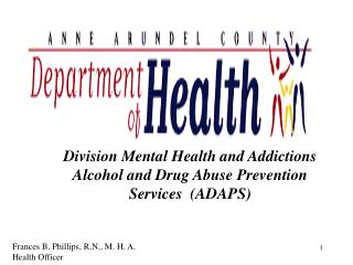 Division Mental Health and Addictions Alcohol and Drug Abuse Prevention Services  (ADAPS)