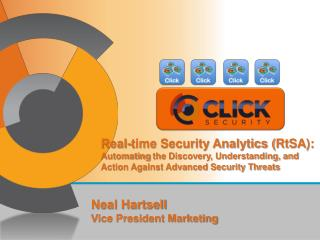Real-time Security Analytics ( RtSA ) : Automating  the Discovery, Understanding, and Action Against Advanced Security