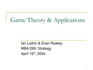 Game Theory & Applications