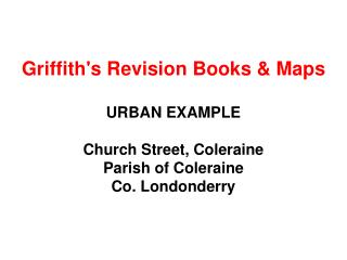 Griffith's Revision Books & Maps URBAN EXAMPLE Church Street, Coleraine Parish of Coleraine  Co. Londonderry