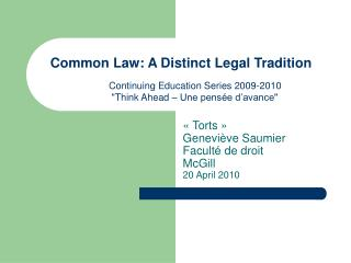 ��Torts�� Genevi�ve Saumier Facult� de droit McGill 20 April 2010