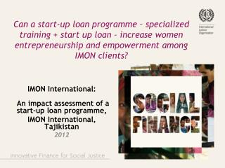 IMON International: An impact assessment of a start-up loan  programme ,  IMON International,  Tajikistan 2012