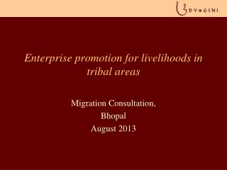 Enterprise promotion for livelihoods in tribal areas