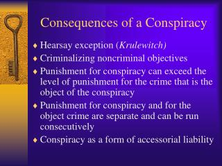 Consequences of a Conspiracy