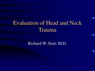 Evaluation of Head and Neck Trauma